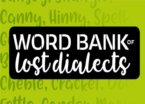 Word Bank of Lost Dialects